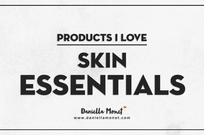 Products I Love: Skin Essentials