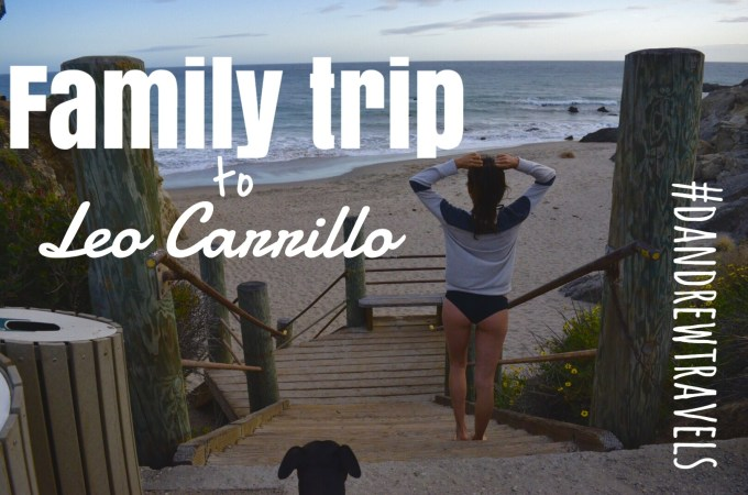 Family trip to Leo Carrillo