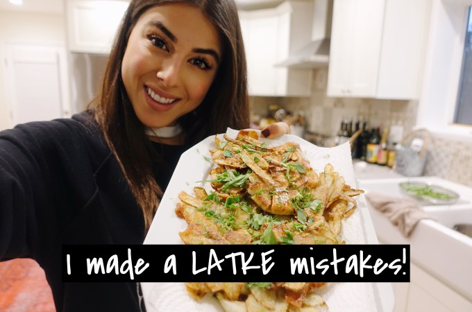 I made a LATKE mistakes!