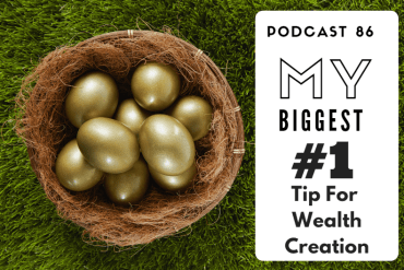 podcast_86_-_my_biggest_1_tip_for_wealth_creation