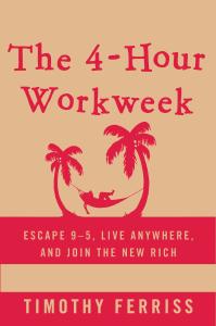 Tim Ferris- The 4-Hour Workweek