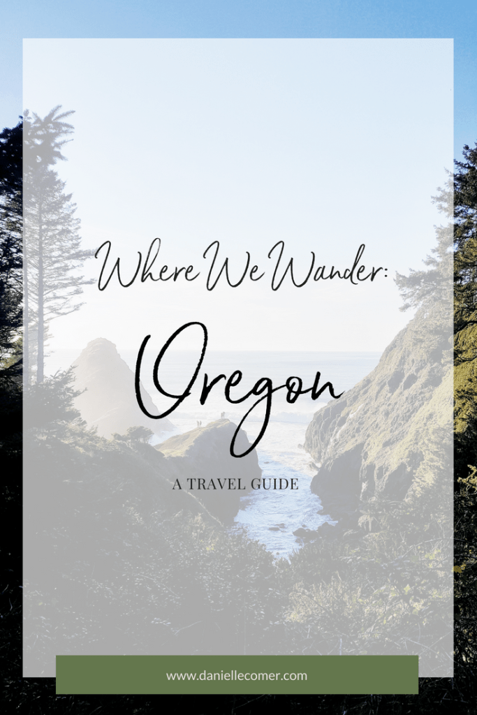 Where We Wander Best of Oregon Travel Guide