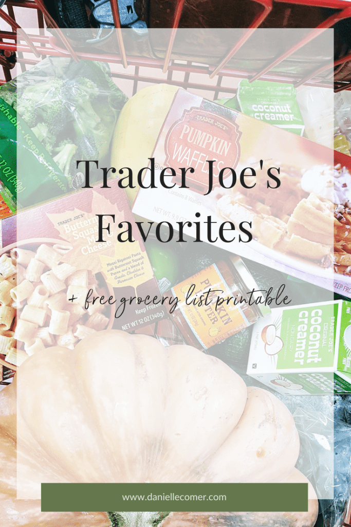 Trader Joe's Favorites // Bonus: FREE Grocery List Printable - Danielle Comer