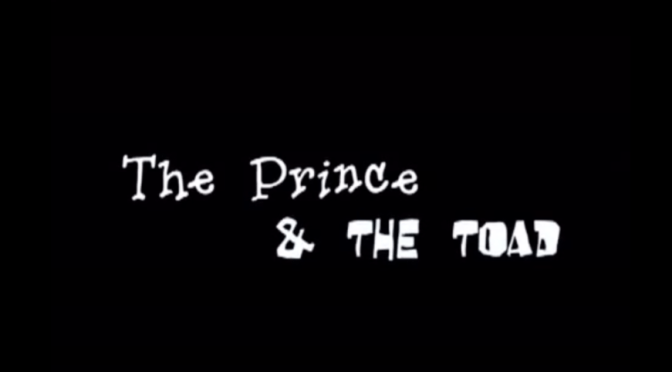 The Prince & The Toad