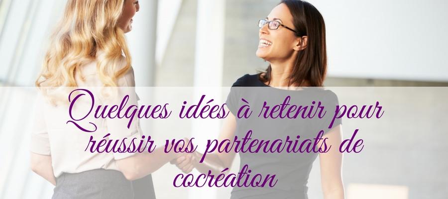 Quelques idées à retenir pour réussir vos partenariats de cocréation