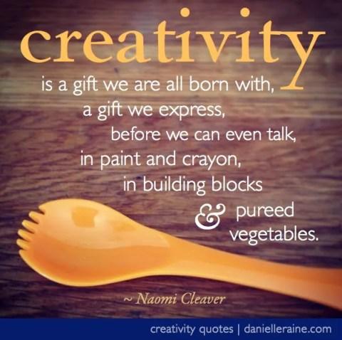 Naomi cleaver creativity quotes