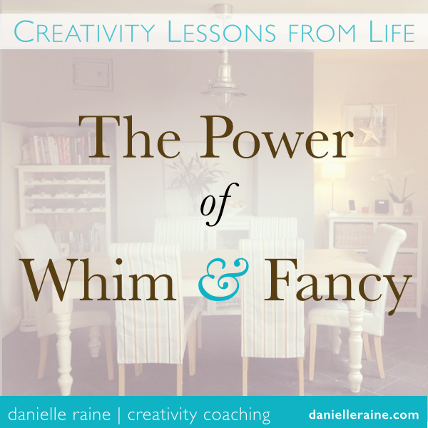 The Power of Whim and Fancy : Creativity Lessons from Life