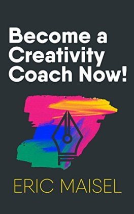 become a creativity coach now eric maisel book cover