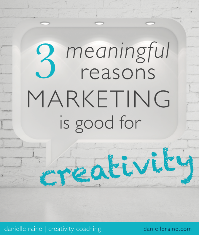 3 meaningful reasons marketing is good for creativity