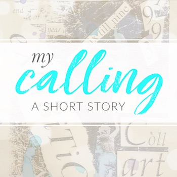 Creativity coaching my calling a short story