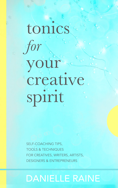 tonics for your creative spirit book danielle raine