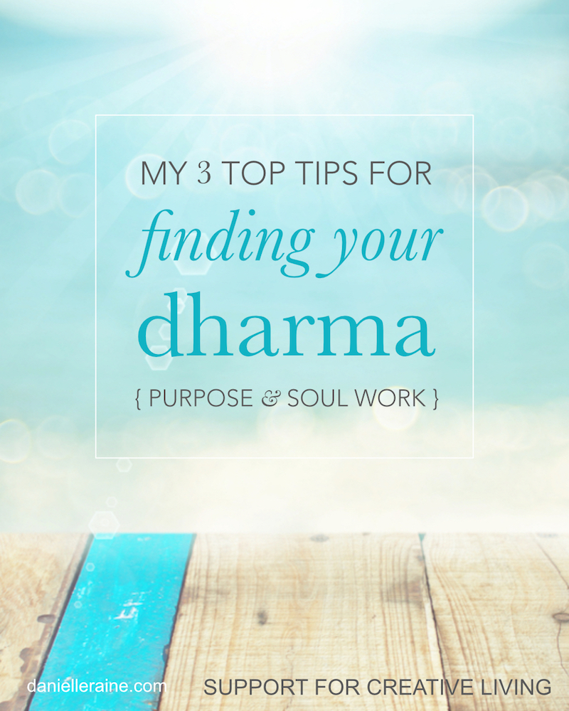 my top tips for finding dharma purpose soul work