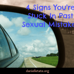 4 signs you're stuck in past sexual mistakes