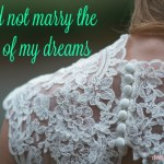 I Did Not Marry the Man of My Dreams