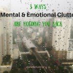 3 Ways Mental Clutter Affects Your Life