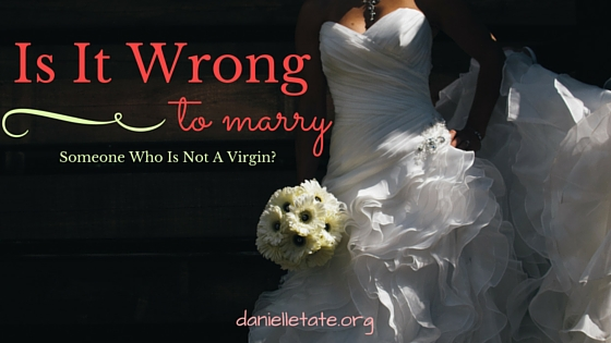 Is it wrong to marry a non-virgin
