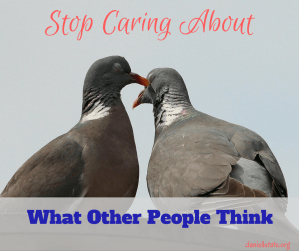 7 Ways to Let Go Of What People Think