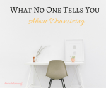 *6 Things No One Tells You About Downsizing And How To Deal With Them