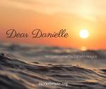 Dear Danielle