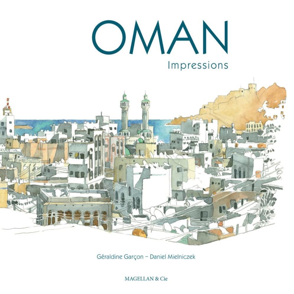 Oman Impressions par Géraldine Garçon et Daniel Mielniczek