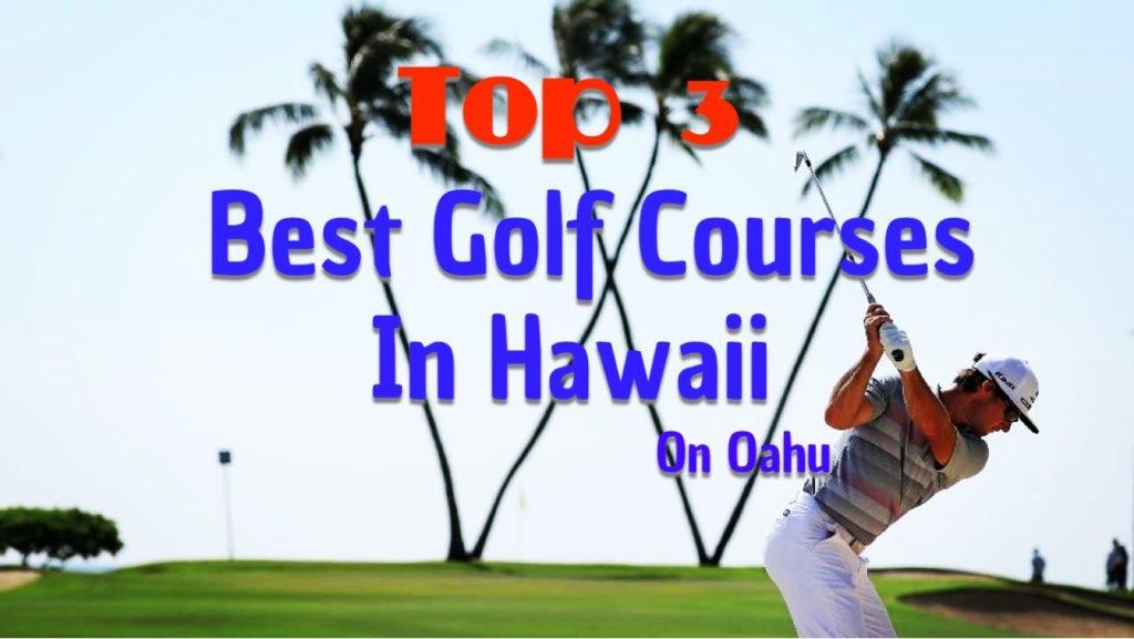 Hawaiis Best Golf Courses