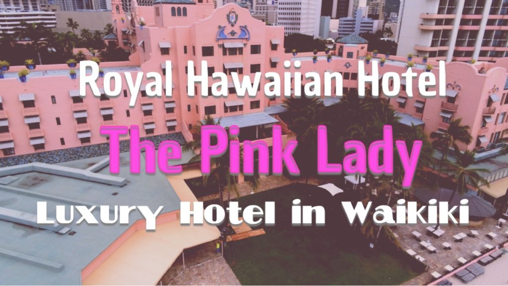 Royal Hawaiian Hotel in Waikiki