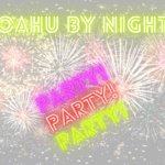 Oahu by Night - Parties and Events