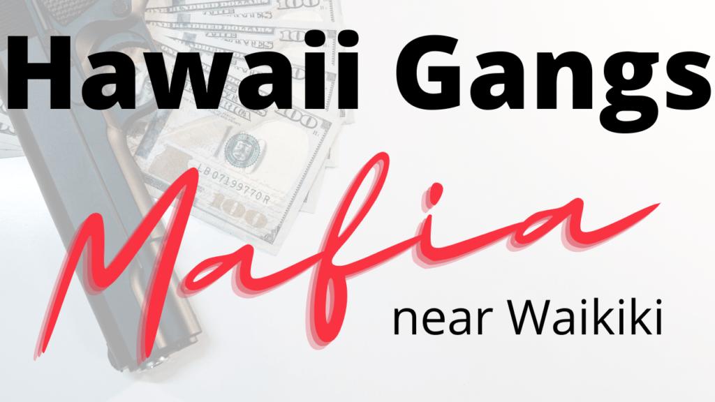 Gangs and Mafia in Hawaii