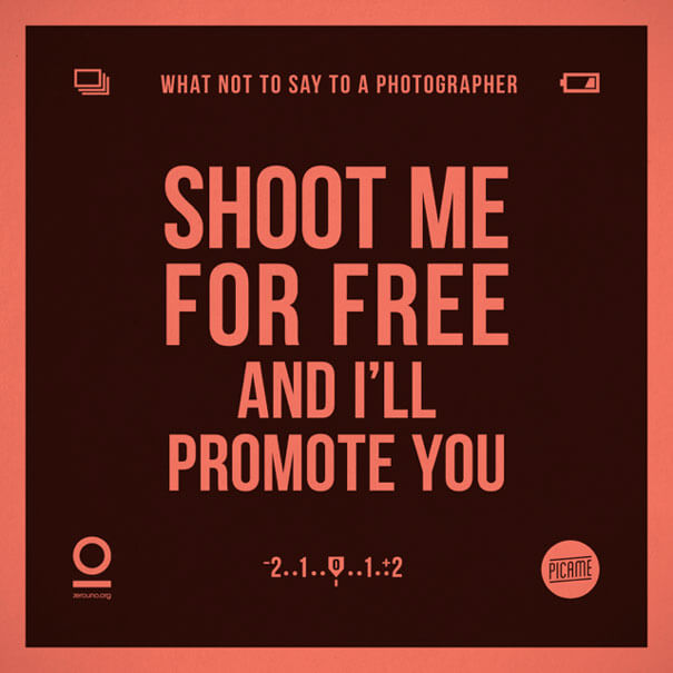 """What not to say to a photographer: """"Shoot me for free and I'll promote you"""""""