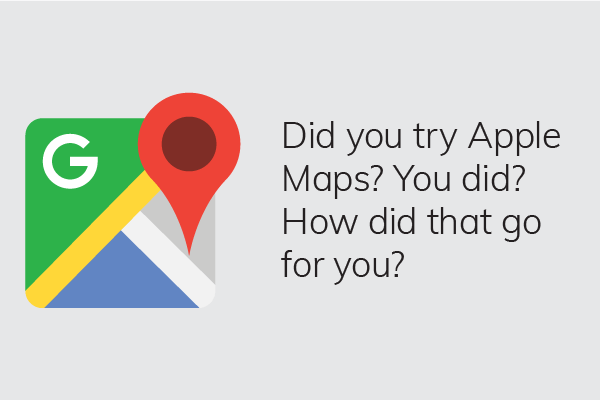 Honest, humorous descriptions of popular apps: Google Maps