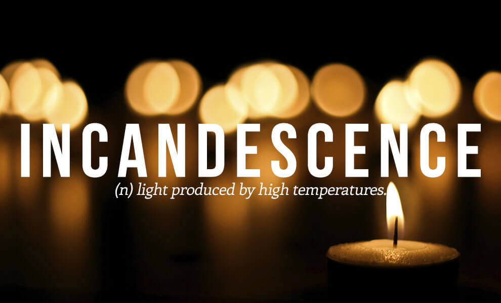 The most beautiful words in the English language: Incandescence