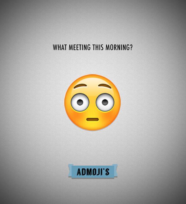 Admojis: What meeting this morning?