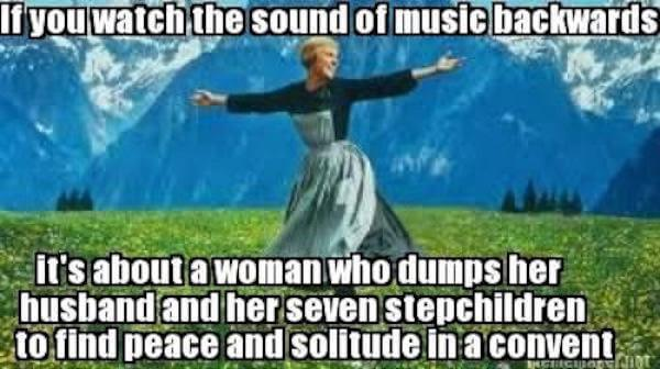 What if movies like The Sound of Music were watched in reverse?