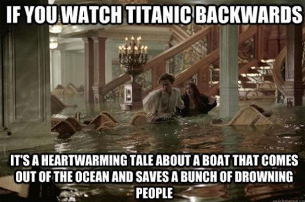 What if movies like Titanic were watched in reverse?