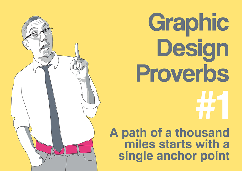 Graphic design proverb #1: A path of a thousand miles starts with a single anchor point