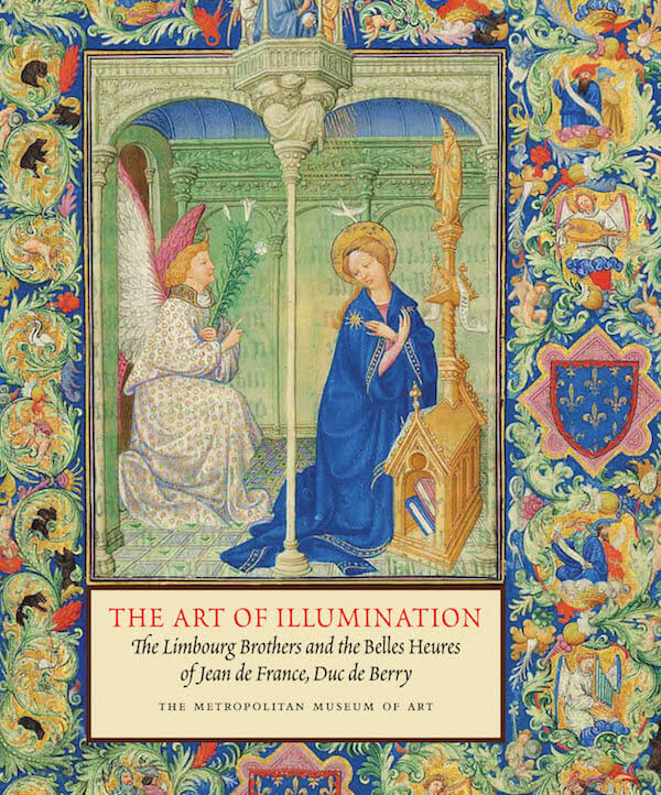 The Met Museum free art books: The Art of Illumination: The Limbourg Brothers and the Belles Heures of Jean de France, Duc de Berry (2008)