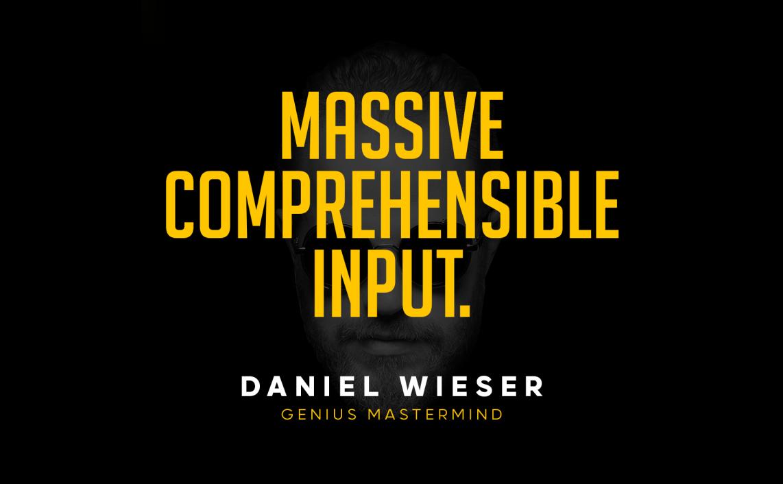 Massive Comprehensible Input Daniel Wieser