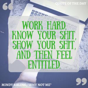Mindy Kaling Quote - Work Hard