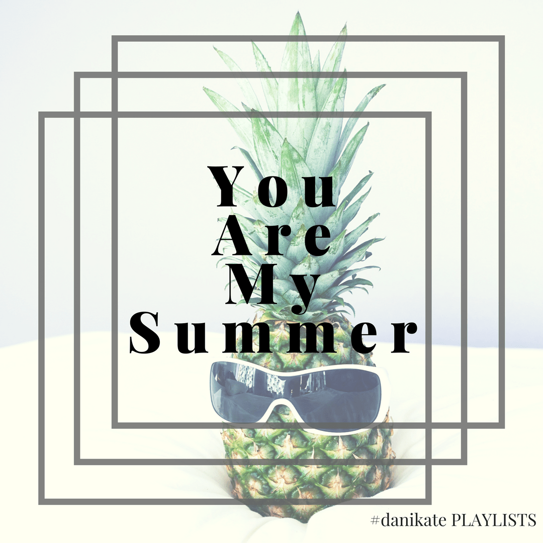 """Image of pineapple with sunglasses by Elena Cordery on Unsplash. Text of """"You Are My Summer"""""""