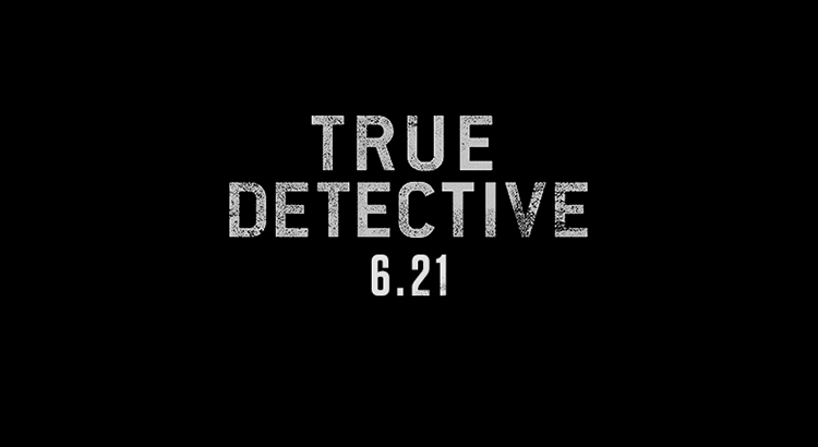 Sezonul doi din True Detective este pe cale să fie lansat