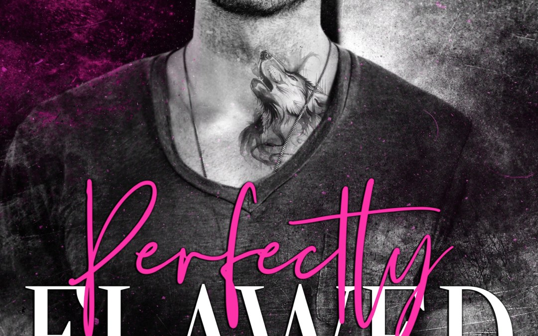 Perfectly Flawed is coming soon…