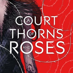 Review: A Court of Thorns and Roses by Sarah J. Maas