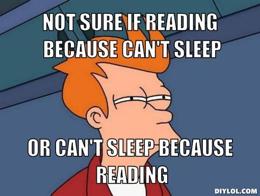 futurama-fry-meme-generator-not-sure-if-reading-because-can-t-sleep-or-can-t-sleep-because-reading-6c8093