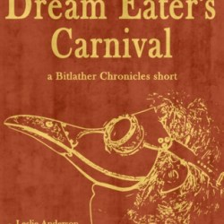 Snap Review: Dream Eater's Carnival by Leslie Anderson and David T. Allen