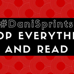 #DaniSprints: Drop Everything And Read