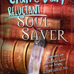 Spotlight on Claire Daly: Reluctant Soul Saver by Michele Brouder