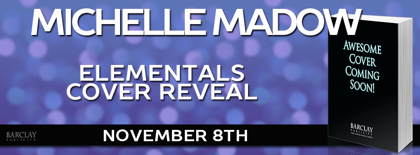 Cover Reveal: Elementals (#1) by Michelle Madow