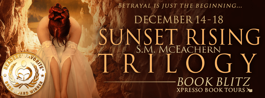 Book Blitz: Sunset Rising Trilogy by S.M. McEachern