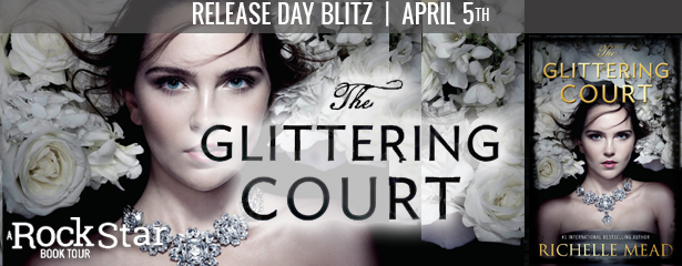 Happy #BookBirthday to The Glittering Court by Richelle Mead!