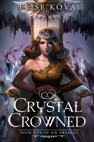 #BookReview and #Interview: CRYSTAL CROWNED by Elise Kova